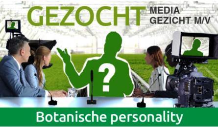 Gezocht: Botanische personality